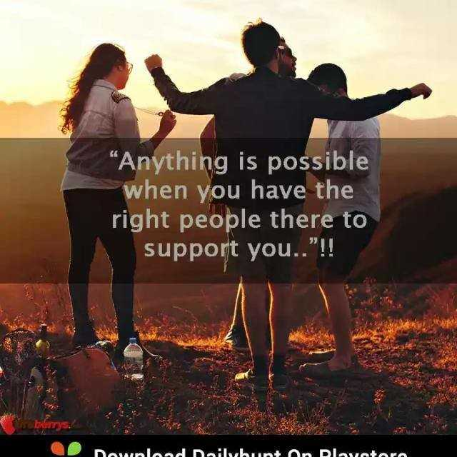 """follow the good thing - """" Anything is possible when you have the right people there to support you . . ! ! Download Dailybunt on Devotoro - ShareChat"""
