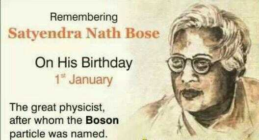 सत्येन्द्र नाथ बोस पुण्यतिथि - Remembering Satyendra Nath Bose On His Birthday 15 January The great physicist , after whom the Boson particle was named . - ShareChat