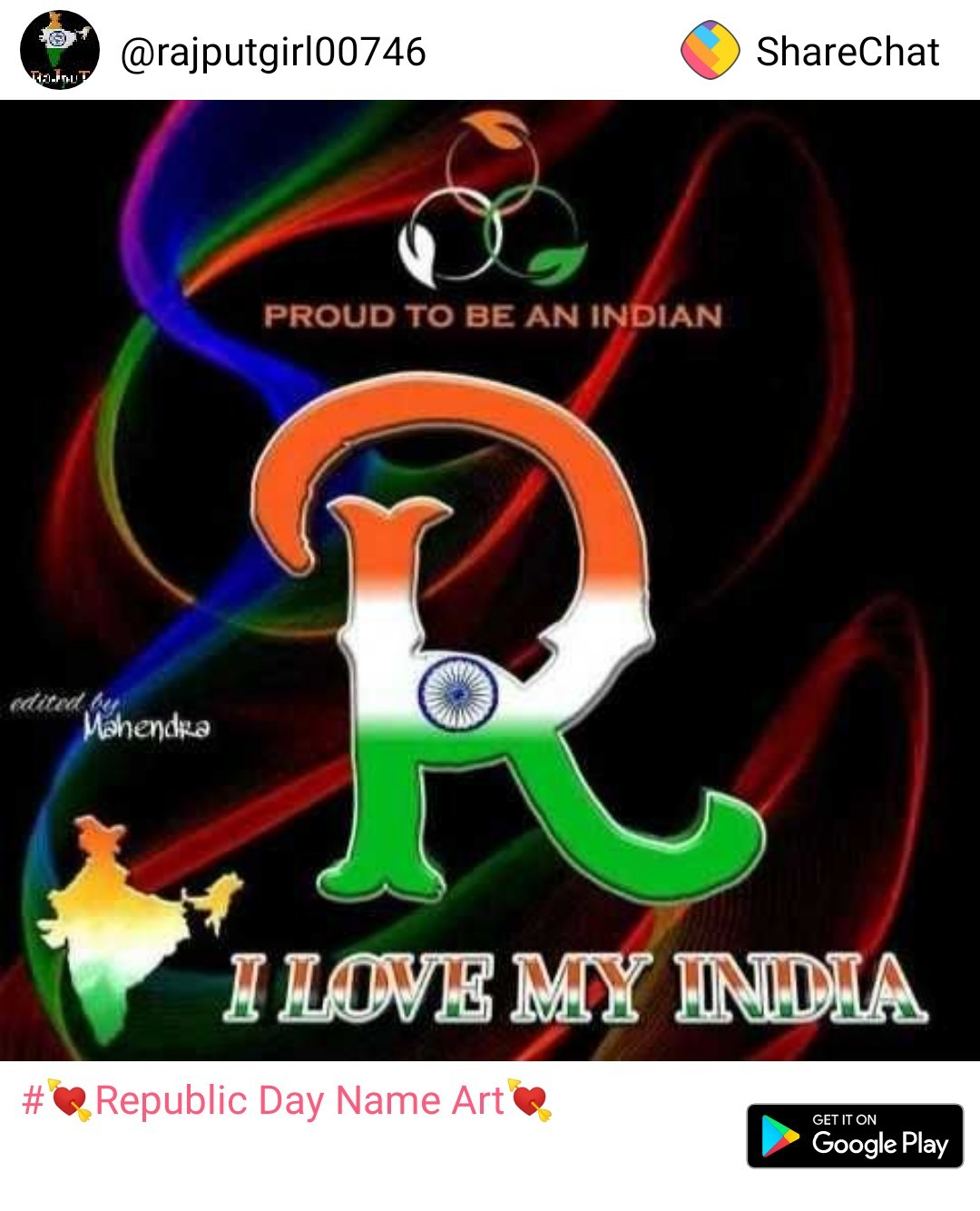 🎶रोमांटिक गाने - @ rajputgirl00746 ShareChat Tanu PROUD TO BE AN INDIAN odited by Mahendra I LOVE MY INDIA # Republic Day Name Art GET IT ON Google Play - ShareChat