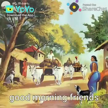 మా ఊరూ మాన కథ - YOYO Posted One Sharechat Download the App good morning friends పోస్ట్ చేసినవారు : OYOYO Posted On : Sharechat Download the app ated crea by S 9 pns YS good morning friends han - ShareChat