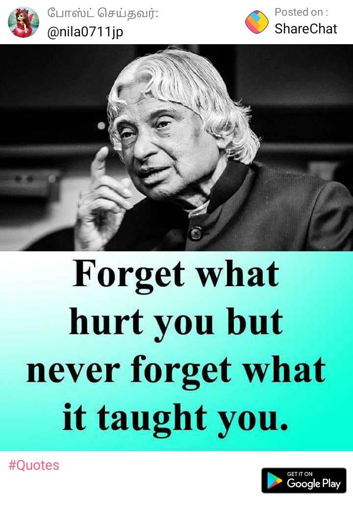 picture - போஸ்ட் செய்தவர் : @ nila0711jp Posted on : ShareChat Forget what hurt you but never forget what it taught you . # Quotes GET IT ON Google Play - ShareChat