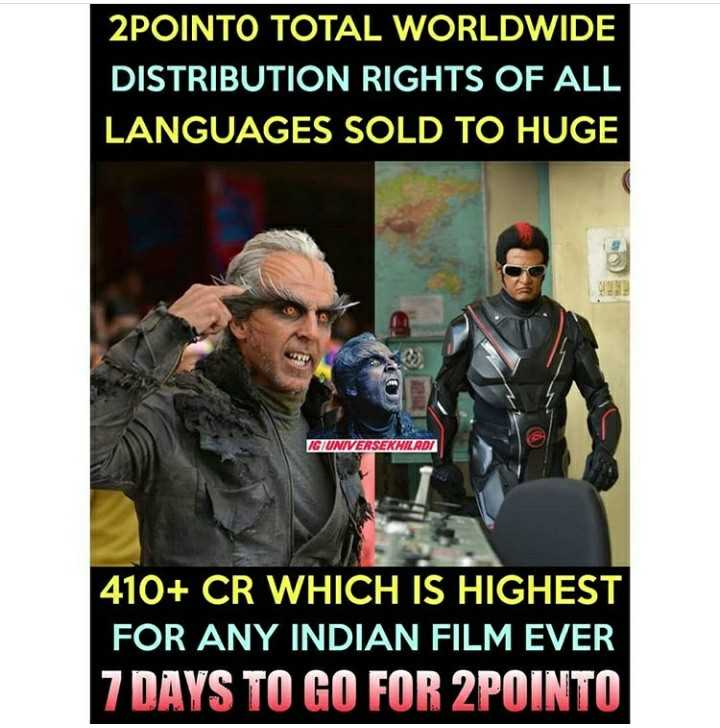 రోబో 2.0 - 2POINTO TOTAL WORLDWIDE DISTRIBUTION RIGHTS OF ALL LANGUAGES SOLD TO HUGE IG UNIVERSEK HILROI 410 + CR WHICH IS HIGHEST FOR ANY INDIAN FILM EVER 7 DAYS TO GO FOR 2POINTO - ShareChat