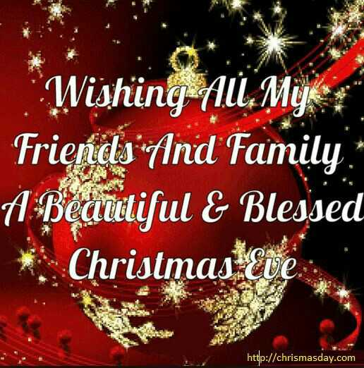 happy christmas - * Wishing - au . Mye : Friends And Family A Beautiful & Blessed * Christmas Eve http : / / chrismasday . com  - ShareChat