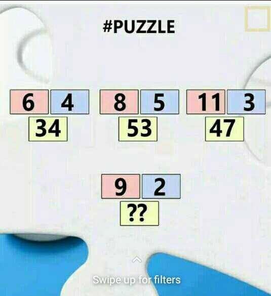 puzzle - # PUZZLE 6 4 34 8 5 53 11 3 47 9 2 ? ? Swipe up for filters - ShareChat