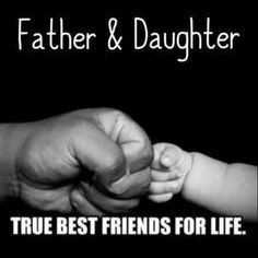 only papa - Father & Daughter TRUE BEST FRIENDS FOR LIFE . - ShareChat