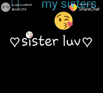 sister love..❣️😍 - പോസ്റ്റ് ചെയ്തത് : @ sali1 256 Sisteros Posted on ShareChat ) W ♡ sister luv♡ om my sister പോസ്റ്റ് ചെയ്തത് : @ sali1 256 Posted on ShareChat N ♡ sister luv♡ - ShareChat