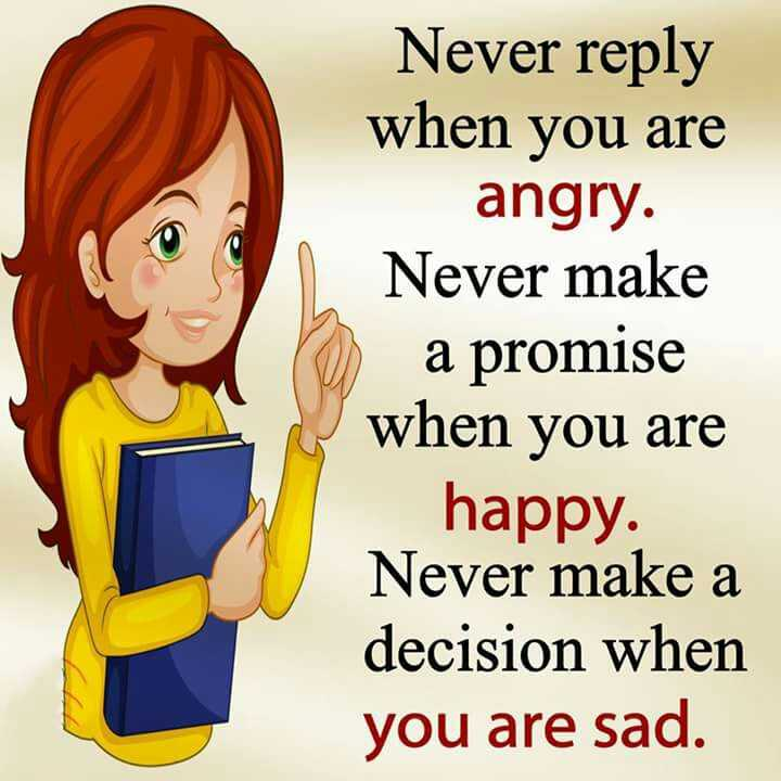 pSy - Never reply when you are angry make a promise happy decision sad - ShareChat