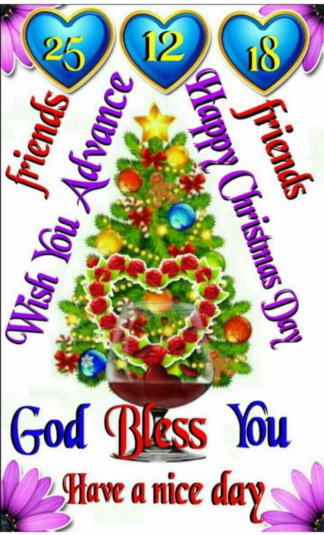 X-Mas ଟ୍ରି - sa 13 spuoles Wish You Advance friends Happy Christmas Day God Bless You 2Have a nice day - ShareChat