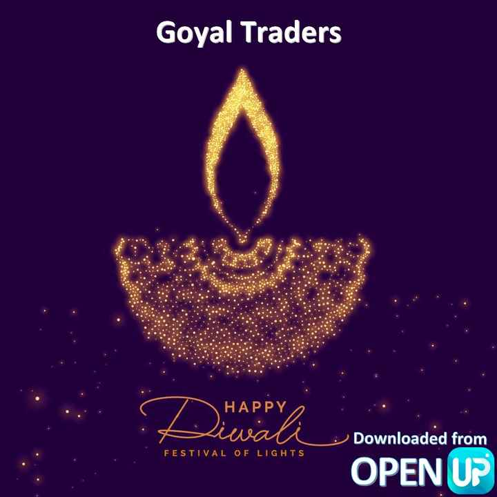 हैपी दिवाली - Goyal Traders HAPPY _ Downloaded from FESTIVAL OF LIGHTS OPEN UP - ShareChat