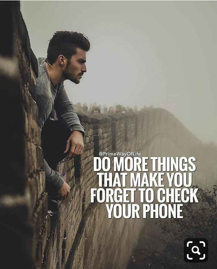 mobile status - @ PrimeWayOfLife DO MORE THINGS THAT MAKE YOU FORGET TO CHECK YOUR PHONE ip ? - ShareChat