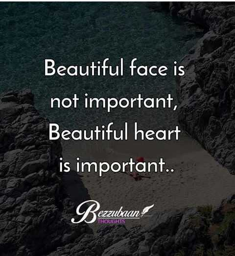 heart touching - Beautiful face is not important , Beautiful heart is important . Bezzubaan THOUGHTS - ShareChat