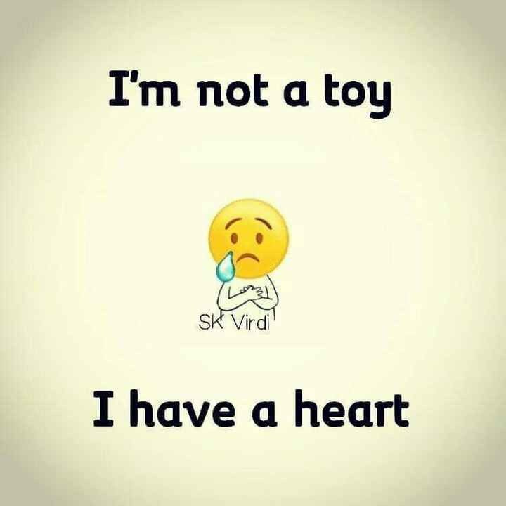 so sad😥😥 - I ' m not a toy SK Virdi I have a heart - ShareChat