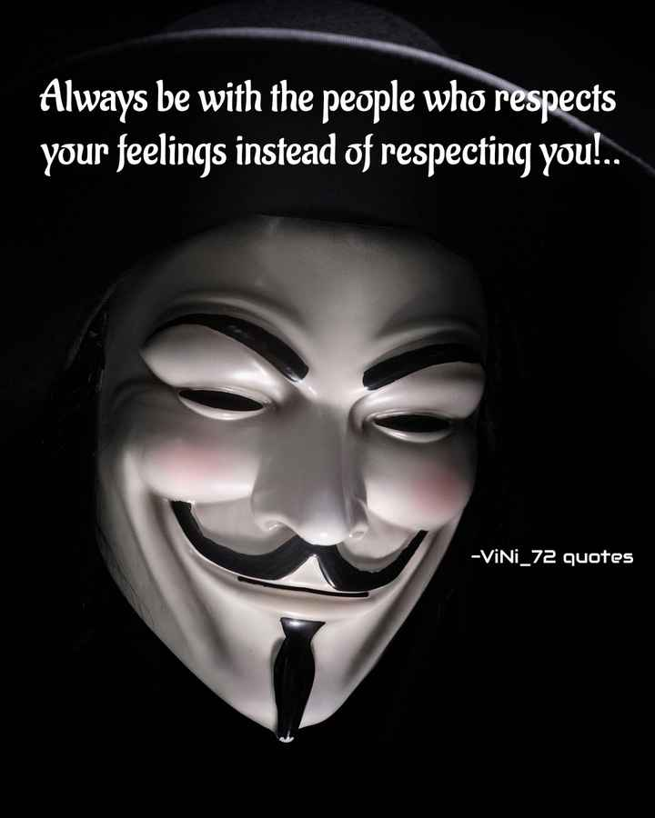 ViNi_72 - Always be with the people who respects your feelings instead of respecting you ! . . - ViNi _ 72 quotes - ShareChat