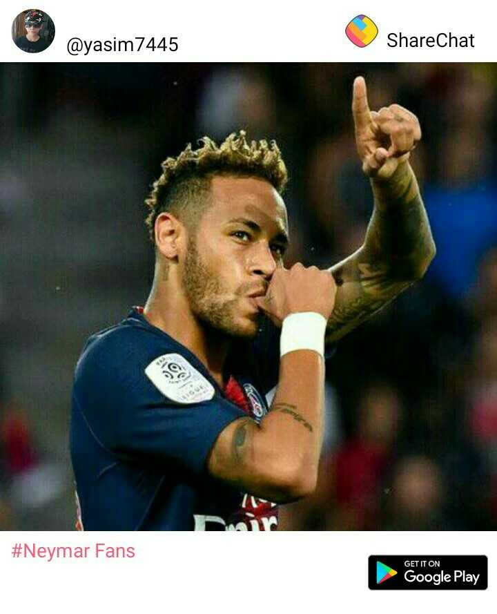neymar - @ yasim7445 ShareChat # Neymar Fans GET IT ON Google Play - ShareChat