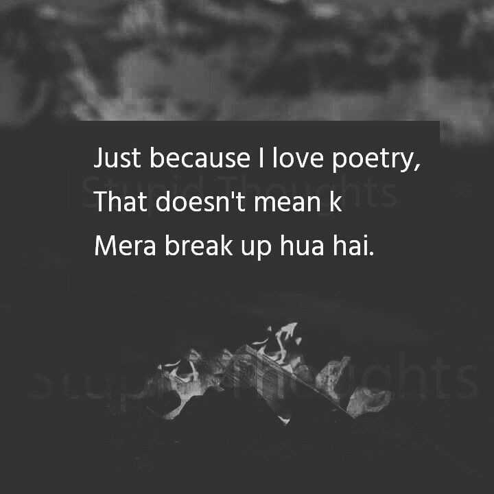 मेरे बारे में - Just because I love poetry , That doesn ' t mean kus Mera break up hua hai . - ShareChat