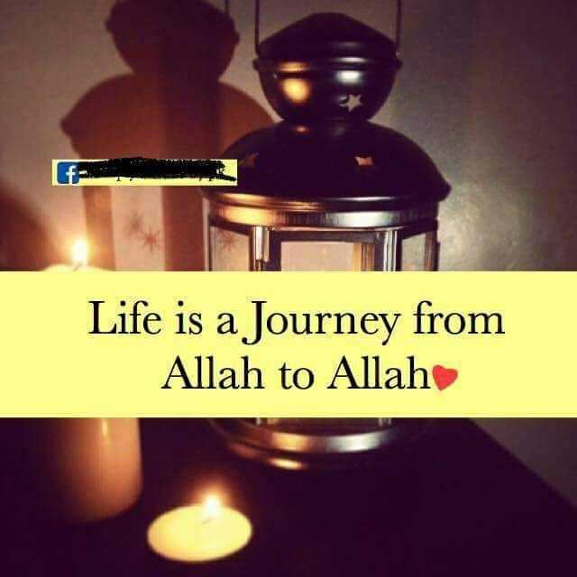 islamic - Life is a Journey from Allah to Allah - ShareChat