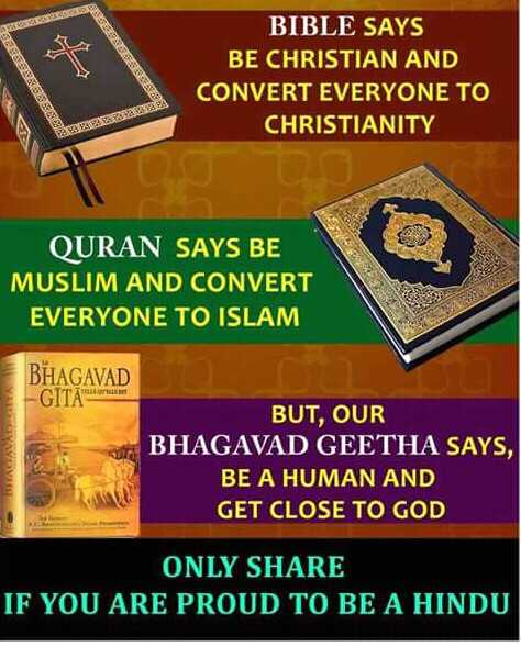 ನಮ್ಮ ಇಂಡಿಯಾ 🇮🇳🇮🇳🇮🇳 - SEASESSA BIBLE SAYS BE CHRISTIAN AND CONVERT EVERYONE TO CHRISTIANITY 29 . 24 2 QURAN SAYS BE MUSLIM AND CONVERT EVERYONE TO ISLAM BHAGAVAD - GITA BUT , OUR BHAGAVAD GEETHA SAYS , BE A HUMAN AND GET CLOSE TO GOD ONLY SHARE IF YOU ARE PROUD TO BE A HINDU - ShareChat