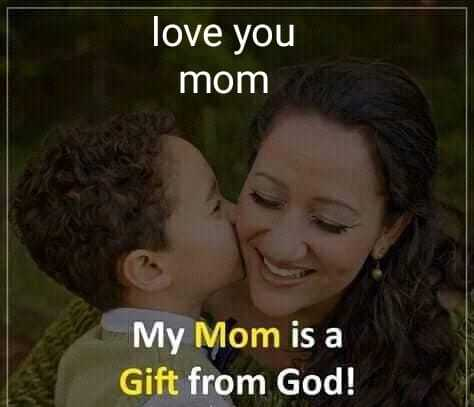 love you mom - love you mom My Mom is a Gift from God ! - ShareChat