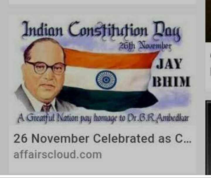 dipak - Indian Constitution Day JAY 26th November BHIM A Greatful Nation pay homage to Dr . B . R Ambedkar 26 November Celebrated as C . . . affairscloud . com - ShareChat