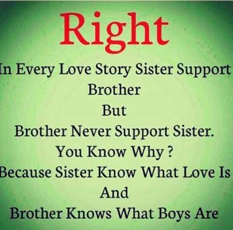 कॉलेज कट्टा - Right In Every Love Story Sister Support Brother But Brother Never Support Sister . You Know Why ? Because Sister Know What Love Is And Brother Knows What Boys Are - ShareChat