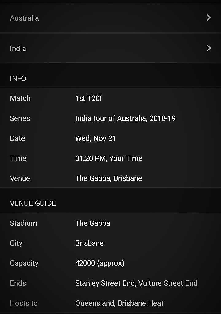 🏏aus vs ind 1st t20 - Australia India INFO Match 1st T201 Series India tour of Australia , 2018 - 19 Date Wed , Nov 21 Time 01 : 20 PM , Your Time Venue The Gabba , Brisbane VENUE GUIDE Stadium The Gabba City Brisbane Capacity 42000 ( approx ) Ends Stanley Street End , Vulture Street End Hosts to Queensland , Brisbane Heat - ShareChat