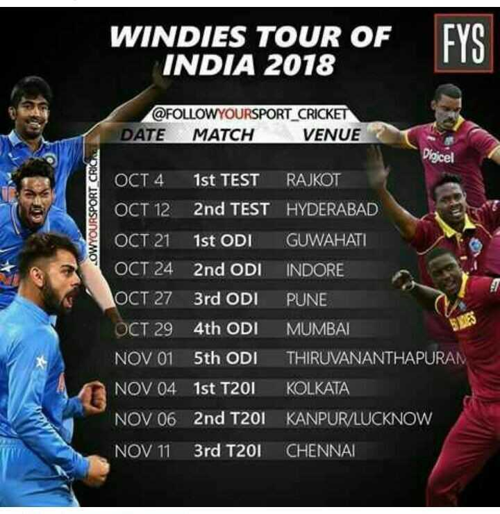 IND vs WI 3rd ODI - WINDIES TOUR OF INDIA 2018 FYS @ FOLLOWYOURSPORT CRICKET DATE MATCH VENUE Diajcel LOWYOURSPORT CRICA OCT 4 1st TEST RAJKOT OCT 12 2nd TEST HYDERABAD OCT 21 1st ODI GUWAHATI OCT 24 2nd ODI INDORE OCT 27 3rd ODI PUNE OCT 29 4th ODI MUMBAI NOV 01 5th ODI THIRUVANANTHAPURAM NOV 04 1st T20I KOLKATA NOV 06 2nd T201 KANPUR LUCKNOW NOV 11 3rd T201 CHENNAI - ShareChat