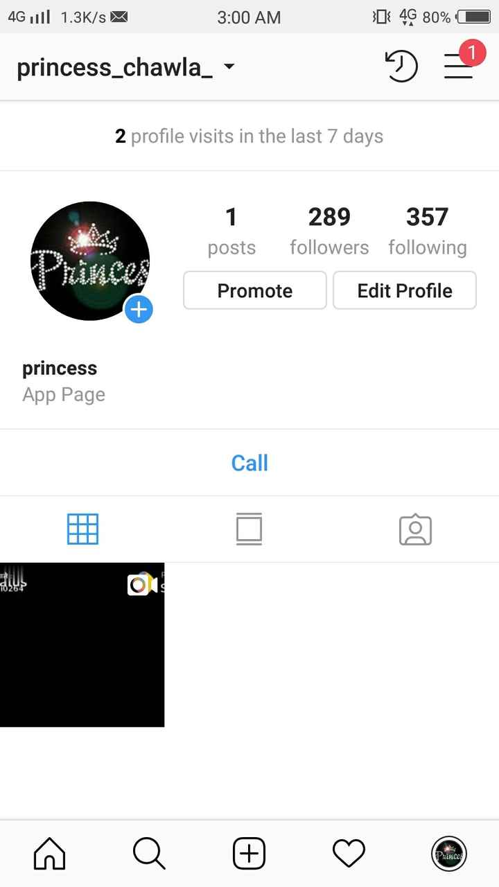 Romantic Love 🎶Song - 4G 1 | | 1 . 3K / s 3 : 00 AM Ok 4G 80 % O princess _ chawla _ 2 profile visits in the last 7 days 1 posts 289 followers 357 following 299 . 000 Promote Edit Profile princess App Page Call 1264 Princes - ShareChat