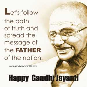 2 अक्टूबर की न्यूज़ - Let ' s follow the path of truth and spread the message of the FATHER of the nation . www . gandhjayanti2017 . com Happy Gandhi Jayanti - ShareChat