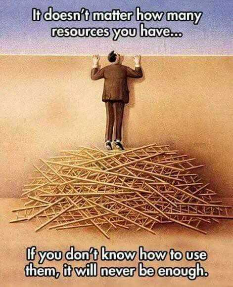 english quotes - It doesn ' t mafter how many resources you have . co If you don ' t know how to use them , it will never be enough . - ShareChat