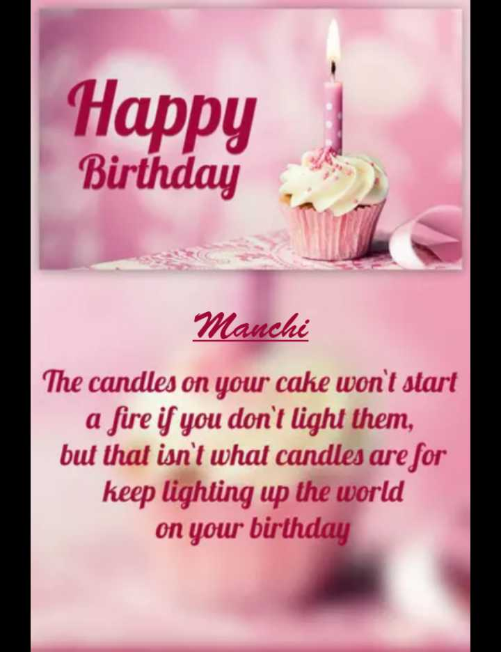 कप‍िल शर्मा - Happy Birthday Manchi The candles on your cake won ' t start a fire if you don ' t light them , but that isn ' t what candles are for keep lighting up the world on your birthday - ShareChat