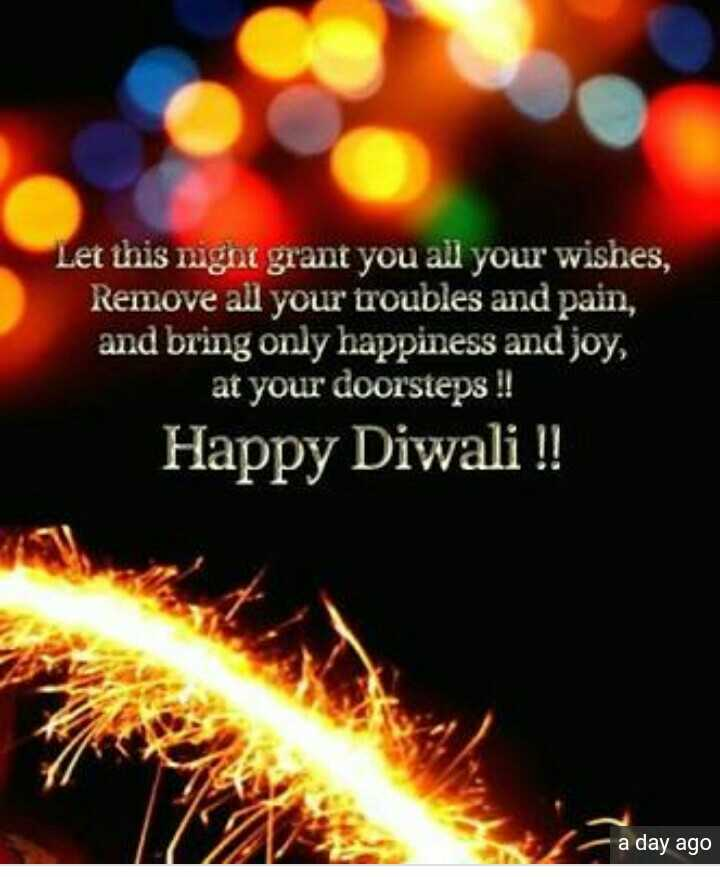 दिवाली गिफ्ट - Let this night grant you all your wishes , Remove all your troubles and pain , and bring only happiness and joy , at your doorsteps ! ! Happy Diwali ! ! a day ago - ShareChat