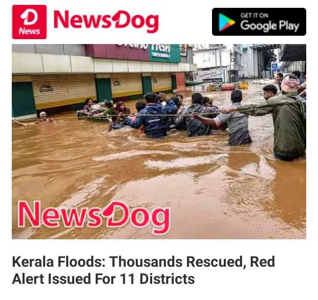 କେରଳରେ ବନ୍ୟା - GET IT ON Google Play News 9 Dog V IVIESTI TITIS STAR Kerala Floods : Thousands Rescued , Red Alert Issued For 11 Districts - ShareChat