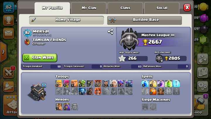 games - 82 MY PROFile My Clan Can Clans Social Номе VШІage Builder Base Mersal # P9V009 JVC TAMILAN FRIENDS Co - leader Master League III V2667 y Wars War Stars Won : 266 All time best 2805 Troops donated 50 received O Attacks 63 Defenses TROOPS Spells 6670 2020 SU PER Heroes Siege Machines Attal BHOP - ShareChat