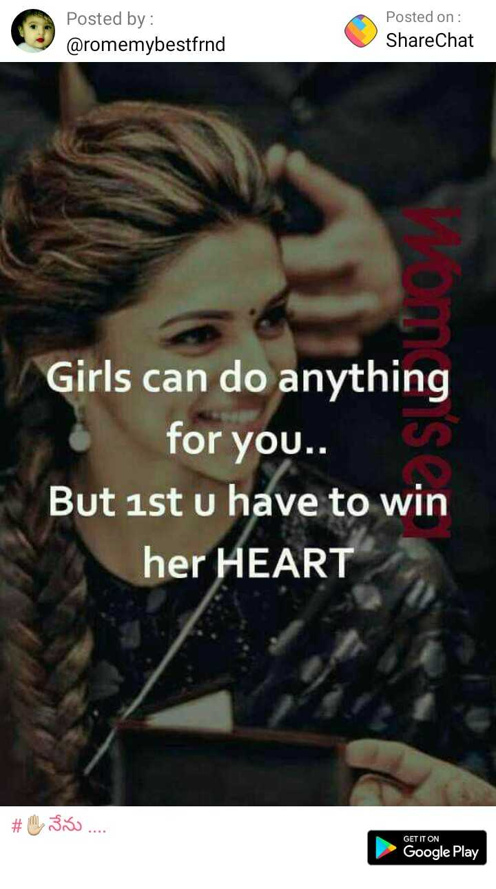 my gallery - Posted by : @ romemybestfrnd ybestfrnd Posted on : ShareChat ShareChat Girls can do anything for you . . cs But ist u have to win her HEART # 0330 . . . . GET IT ON Google Play - ShareChat