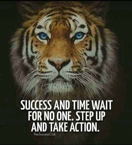 way of success - SUCCESS AND TIME WAIT FOR NO ONE . STEP UP AND TAKE ACTION . The Success Club - ShareChat