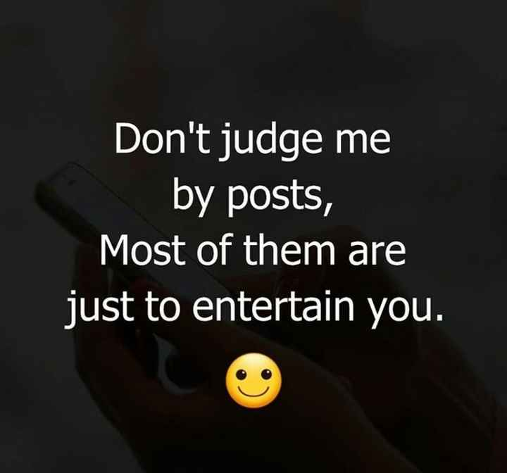 मेरे बारे में - Don ' t judge me by posts , Most of them are just to entertain you . - ShareChat