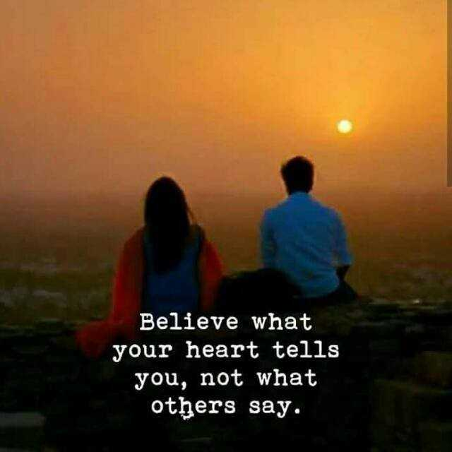 World sight day - Believe what your heart tells you , not what others say . - ShareChat