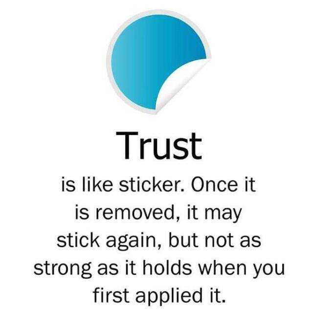 inspirational - Trust is like sticker . Once it is removed , it may stick again , but not as strong as it holds when you first applied it . - ShareChat