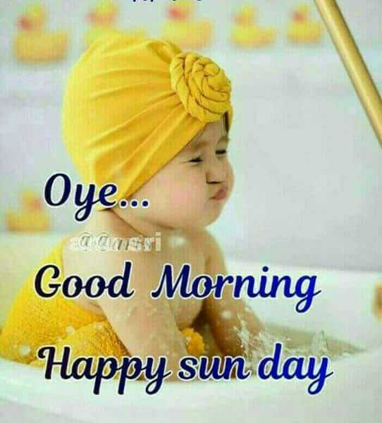 sunday special - Oye . . . 9 Good Morning Happy sun day - ShareChat