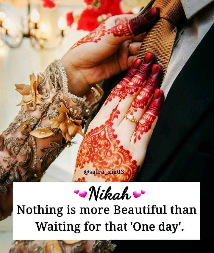✍ Quotes - @ saira _ zia03 Nikah Nothing is more Beautiful than Waiting for that ' One day ' . - ShareChat
