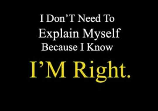 . - ' I Don ' t Need To Explain Myself Because I Know I ' M Right . - ShareChat