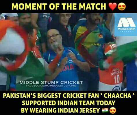 India Vs Bangladesh Final - MOMENT OF THE MATCH MIDDLE STUMP MIDDLE STUMP CRICKET FACEBOOK . COM / MIDDLESTUMPCRIC PAKISTAN ' S BIGGEST CRICKET FAN ' CHAACHA SUPPORTED INDIAN TEAM TODAY BY WEARING INDIAN JERSEY - ShareChat