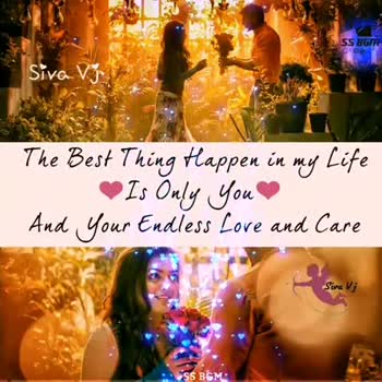 😍 - 55 BGM Siva Vs The Best Thing Happen in my life Is Only You And Your Endless Love and Care Siva V ; CSS BGM SS BGTR Siva V The Best Thing Happen in my Life Is Only You And Your Endless Love and Care Siva V ; GSS BGM - ShareChat