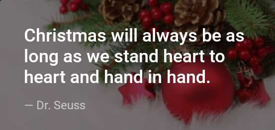 janapriya nudi - Christmas will always be as long as we stand heart to heart and hand in hand . – Dr . Seuss - ShareChat