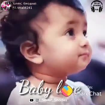 i love babys - HSNurmi Geusou : Infoplamali6241 Saver shadez Baby love 0 Silver Shadez HSN Infotech ShareChat KJOMOK kamali6241 KJØMK i love my mom and dad Follow - ShareChat