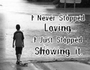 love and love only - Never Stopped Loving . . . | Just Stopped Showing it . - ShareChat