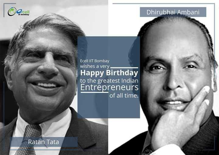 धीरूभाई अंबानी की जयंती - cell Dhirubhai Ambani ப . யோகா Ecell IIT Bombay wishes a very Happy Birthday to the greatest Indian Entrepreneurs of all time . Ratan Tata - ShareChat