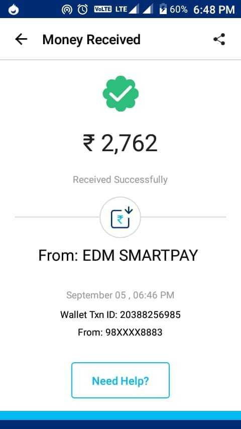 बिज़नेस न्यूज़ एंड टिप्स - m VoLTE LTE 60 % 6 : 48 PM + Money Received 2 , 762 Received Successfully From : EDM SMARTPAY September 05 , 06 : 46 PM Wallet Txn ID : 20388256985 From : 98XXXX8883 Need Help ? - ShareChat