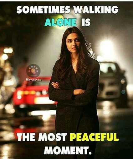 feelings - SOMETIMES WALKING ALONE IS filmyGYAN . CO THE MOST PEACEFUL MOMENT - ShareChat