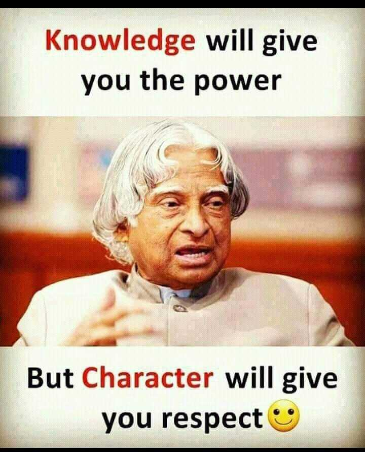 just knowledge - Knowledge will give you the power But Character will give you respect - ShareChat